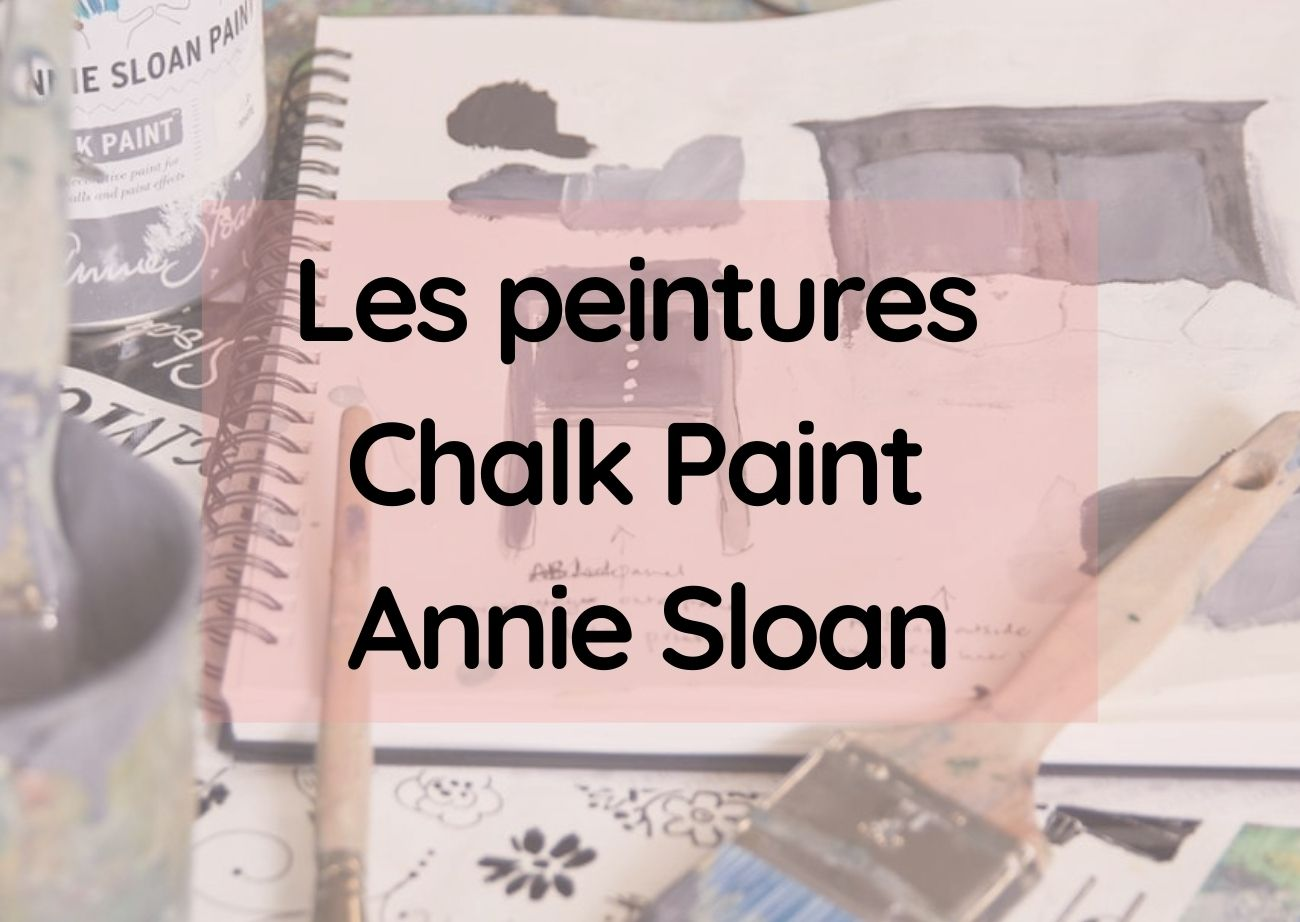 decouvrir peinture chalk paint annie sloan